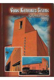 Görög Katolikus Szemle Kalendáriuma 2004 - Pásztor Gergely, Ivancsó István, Pálhegyi Ferenc, Soltész János, Hamvas Béla, Papp Miklós - Régikönyvek
