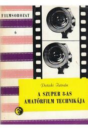 A szuper 8-as amatőrfilm technikája - Pataki István - Régikönyvek