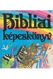 Bibliai képeskönyv - Pataki Mária - Régikönyvek
