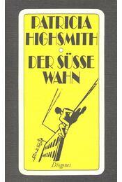 Der süsse Wahn - Patricia Highsmith - Régikönyvek