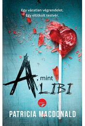 A, mint alibi - Patricia MacDonald - Régikönyvek