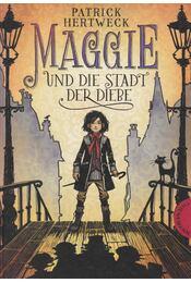 Maggie und die Stadt der Diebe - Patrick Hertweck - Régikönyvek