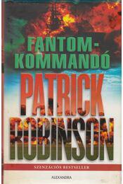 Fantomkommandó - Patrick Robinson - Régikönyvek