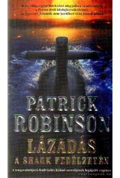 Lázadás a Shark fedélzetén - Patrick Robinson - Régikönyvek