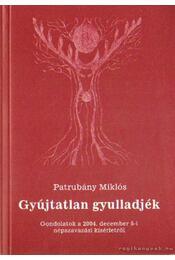 Gyújtatlan gyulladjék - Patrubány Miklós - Régikönyvek