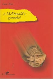 A McDonald's gyermekei - Paul Aries - Régikönyvek