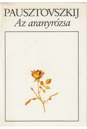 Az aranyrózsa - Pausztovszkij, Konsztantyin - Régikönyvek