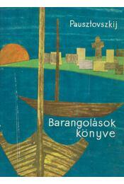 Barangolások könyve - Pausztovszkij, Konsztantyin - Régikönyvek