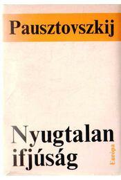 Nyugtalan ifjúság - Pausztovszkij, Konsztantyin - Régikönyvek