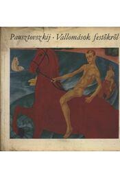 Vallomások festőkről - Pausztovszkij, Konsztantyin - Régikönyvek