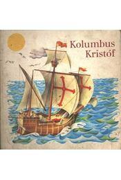 Kolumbus Kristóf - Pavlín, J., Seda, G. - Régikönyvek