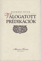Válogatott prédikációk - Pázmány Péter - Régikönyvek