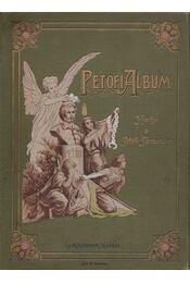 Petőfi-album - Endrődi Sándor, Bartók Lajos, Szana Tamás - Régikönyvek
