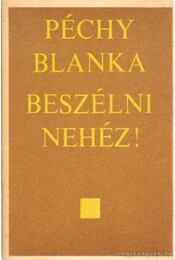 Beszélni nehéz - Péchy Blanka - Régikönyvek
