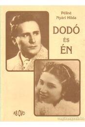 Dodó és Én - Péliné Nyári Hilda - Régikönyvek