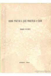 Vodní ptactvo a jeho prostredí v cssr - Pellantová, J. (szerk.) - Régikönyvek