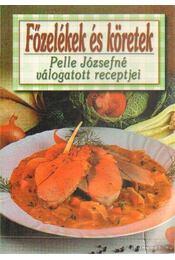 Főzelékek és köretek - Pelle Józsefné - Régikönyvek