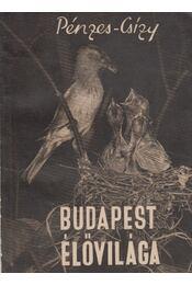 Budapest élővilága - Pénzes Antal, Csizy Ferenc - Régikönyvek