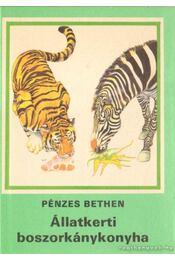 Állatkerti boszorkánykonyha - Pénzes Bethen - Régikönyvek