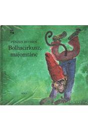 Bolhacirkusz, majomtánc - Pénzes Bethen - Régikönyvek