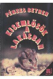 Kisemlősök a lakásban - Pénzes Bethen - Régikönyvek