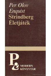 Strindberg / Életjáték - Per Olov ENQUIST - Régikönyvek