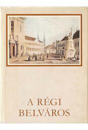 A régi Belváros - Pereházy Károly - Régikönyvek
