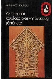 Az európai kovácsoltvas-művesség története - Pereházy Károly - Régikönyvek