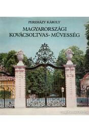 Magyarországi kovácsoltvas-művesség - Pereházy Károly - Régikönyvek