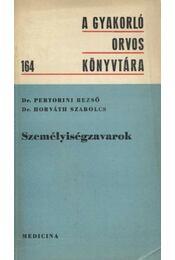 Személyiségzavarok - Pertorini Rezső, Horváth Szabolcs - Régikönyvek