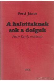 A halottaknak sok a dolguk - Pesti János - Régikönyvek