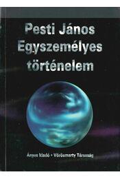 Egyszemélyes történelem (dedikált) - Pesti János - Régikönyvek