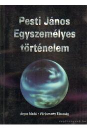 Egyszemélyes történelem - Pesti János - Régikönyvek