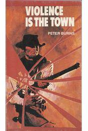 Violence is the town - Peter Burns - Régikönyvek