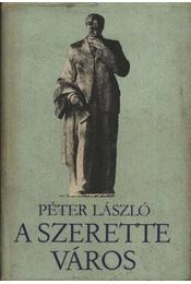 A szerette város - Péter László - Régikönyvek