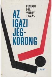 Az igazi jégkorong - Peterdi Pál, Vitray Tamás - Régikönyvek