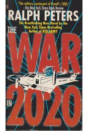 The War in 2020 - Peters, Ralph - Régikönyvek