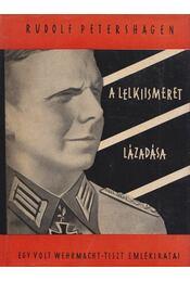 A lelkiismeret lázadása - Petershagen, Rudolf - Régikönyvek