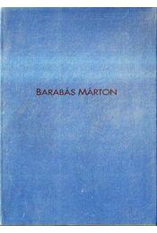Barabás Márton munkái 1990-1994 - Pethő Bertalan, Kováts Albert, Barabás Márton - Régikönyvek