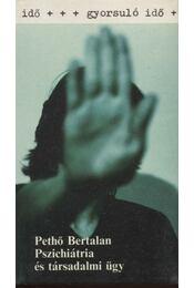 Pszichiátria és társadalmi ügy - Pethő Bertalan - Régikönyvek