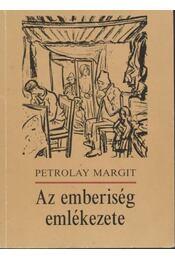 Az emberiség emlékezete - Petrolay Margit - Régikönyvek