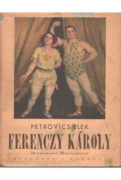 Ferenczy Károly - Petrovics Elek - Régikönyvek