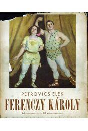 Ferenczy Károly (dedikált) - Petrovics Elek - Régikönyvek