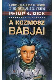 A kozmosz bábjai - Philip K. Dick - Régikönyvek