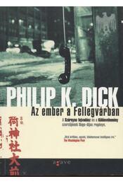 Az ember a Fellegvárban - Philip K. Dick - Régikönyvek