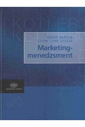 Marketing-menedzsment - Philip Kotler, Kevin Lane Keller - Régikönyvek