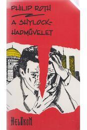 A Shylock-hadművelet - Philip Roth - Régikönyvek