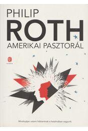 Amerikai pasztorál - Philip Roth - Régikönyvek