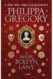 A másik Boleyn lány - Philippa Gregory - Régikönyvek