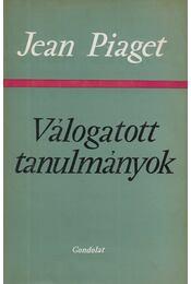 Válogatott tanulmányok - Piaget, Jean - Régikönyvek